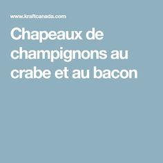 Chapeaux de champignons au crabe et au bacon