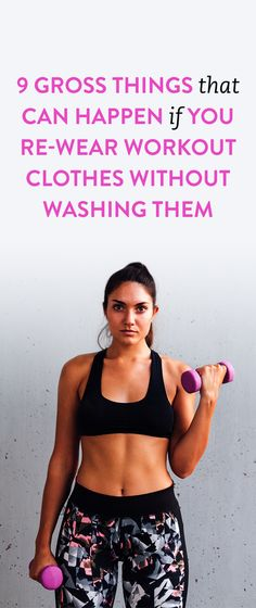 9 Gross Things That Can Happen If You Re-Wear Workout Clothes Without Washing Them