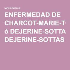 ENFERMEDAD DE CHARCOT-MARIE-TOOTH ó DEJERINE-SOTTAS