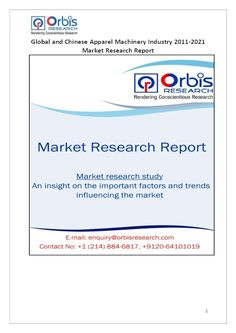 The 'Global and Chinese Apparel Machinery Industry, 2011-2021 Market Research Report' is a professional and in-depth study on the current state of the global Apparel Machinery industry with a focus on the Chinese market.   Browse the full report @ http://www.orbisresearch.com/reports/index/global-and-chinese-apparel-machinery-industry-2011-2021-market-research-report .  Request a sample for this report @ http://www.orbisresearch.com/contacts/request-sample/144318 .