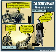 The Abbey Grange is one story where Sherlock Holmes forgets facts. Yes, THE Sherlock Holmes forgets what's in front of him! But not for long. He does bounce right back and how!