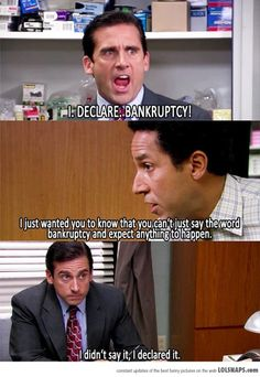 I Declare Bankruptcy...