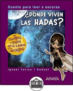 ¿Dónde Viven Las Hadas? Cuento Para Leer A Oscuras (Primeros Lectores (1-5 Años) - Cuentos Para Leer A Oscuras) de Ignasi Valios i Buñuel ✿ Libros infantiles y juveniles - (De 0 a 3 años) ✿