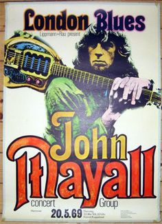 John Mayall--British blues mentor to Eric Clapton, Mick Taylor and Peter Green.  Just try to define British rock without John Mayall.