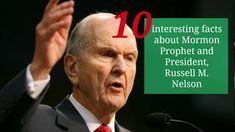 10 interesting facts about Mormon Prophet and President, Russell M. Nelson