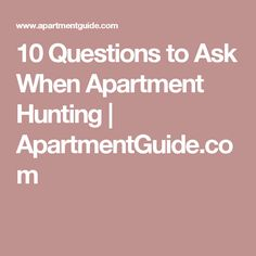 10 Questions to Ask When Apartment Hunting | ApartmentGuide.com