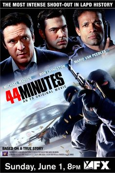 44 Minutes: The North Hollywood Shoot-Out (2003) Action, Crime, Drama - Michael Madsen, Alex Meneses - After a failed bank robbery, two heavily armed men hold the Los Angeles Police Department at bay for 44 minutes.