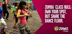 #ZumbaRules: Own your spot, but share the dance floor ;)