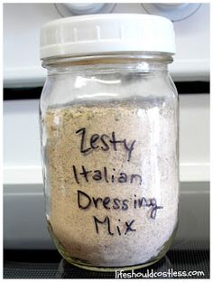 LIFE SHOULD COST LESS: Zesty Italian Dressing Mix (to fill pint jar) | Want to try this sometime. Sounds...zesty.