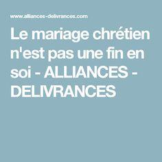Le mariage chrétien n'est pas une fin en soi - ALLIANCES - DELIVRANCES