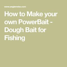 "You could just go out to the fishing shop and buy ""the latest and the greatest"" commercially produced fishing bait, or you can make your own bait that is just. Diy Fishing Bait, Fishing Shop, Crappie Fishing, Fishing Life, Carp Fishing, Trout Fishing Bait, Fishing Tackle, How To Make Fish, How To Make Dough"