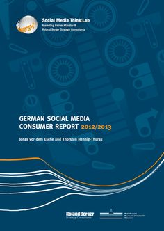 German Social Media Consumer Report 2012/2013  Die Sozialen Medien werden unabhängig von Alter, Bildung oder Einkommen deutschlandweit genutzt. (...are now heavily used by all strata of the German population. no matter what age, educational background, or income, and no matter where in Germany they live, everyone uses social media.)