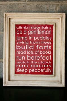 For the boys room! And to be read to them everyday so that they remember it, and live by it.