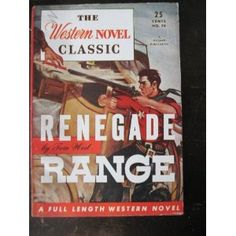 RENEGADE RANGE. WESTERN NOVEL CLASSIC by Tom West  My copy is 1946 edition hardcover, no jacket. * 21
