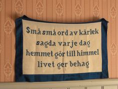 'Tiny little words of love said every day makes the home heaven, life is pleasure..' skandinavisk.com