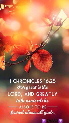 1 Chronicles 16:25 (KJV).