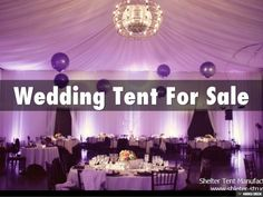 Wedding Tent For Sale by Shelther Tent Manufacturing Co.,Ltd. via slideshare