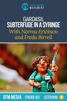 Gardasil: Subterfuge In A Syringe (Episode 2, GFM Media) | Global Freedom Movement via @earthbefree