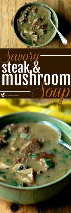 Savory steak & mushroom soup will become your staple comforting bowl of warmth this fall and winter!