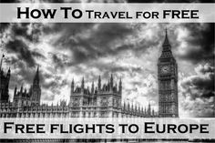 How To Travel For Free: Free Flights To Europe On Miles - International Travel is not out of your reach, check out how to do it for VERY cheap :)