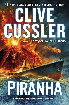 Piranha (book 10 of the Oregon Files series) by Clive Cussler (May 26th)