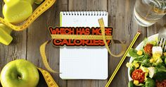 Which Has More Calories? Take this Challenge and guess!