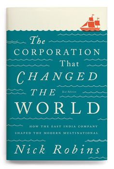 The Corporation That Changed The World - Nick Robins