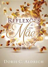 Reflexões de Uma Mãe :: Editora Fiel - Apoiando a Igreja de Deus