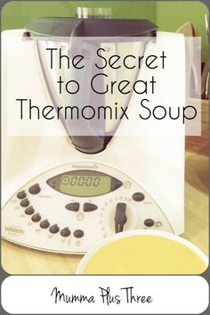 The secret to great Thermomix Soup - Mumma Plus Three My Recipes, Soup Recipes, Cooking Recipes, Recipies, Thermomix Soup, Soup Starter, Beautiful Soup, Gluten Free Cooking, Cooking Timer