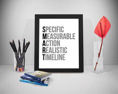 SMART, Specific Measurable Action Realistic Timeline, Smart Quotes, Office Decor For Him, Office Decor Ideas,