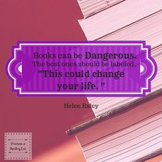 Books can be Dangerous quote  by Helen Exley