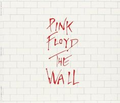 The Wall, by Pink Floyd