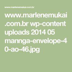 www.marlenemukai.com.br wp-content uploads 2014 05 mannga-envelope-40-ao-46.jpg