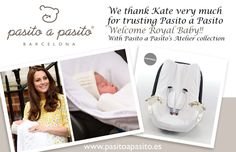 Looks like Kate Middleton is using the Pasito a Pasito range.  Doesn't #PrincessCharlotte look beautiful. Visit our website for more Pasito baby products from Spain