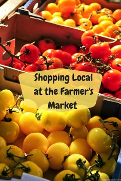 Shopping Local at the Farmer's Market. Do you shop at your local farmer's market? There are a number of benefits to doing so and Courtney outlines a few in this post.