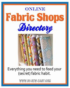 So Sew Easy: Huge Directory of the Best Online Fabric Shops with descriptions and links.