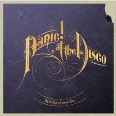 "Panic! at the Disco ""Say what you mean, tell me I'm right, and let the sun rain down on me, gimme a sign I wanna believe."" — The Ballad of Mona Lisa"