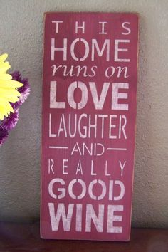 Good Wine This Home Runs On Love Laughter by PaintedWordsByRemi, $18.95