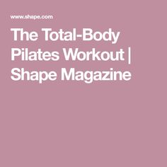 The Total-Body Pilates Workout | Shape Magazine