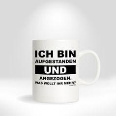 Becher & Tassen - Lustige Tasse, Geschenk - ICH BIN AUFGESTANDEN - ein Designerstück von tshirt_de bei DaWanda
