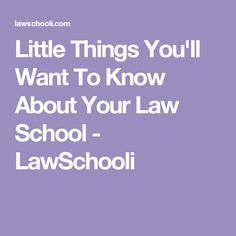 Little Things You'll Want To Know About Your Law School - LawSchooli College Hacks, School Hacks, Law School Application, Lsat Prep, School Admissions, Paralegal, Little Things, How To Introduce Yourself, Education