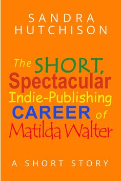 34 best book promotions news images on pinterest prime rib ribs the short spectacular indie publishing career of matilda walter a short story fandeluxe Image collections