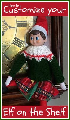 How to customise your Elf on the Shelf this Christmas Jumper Patterns, Knitting Patterns, The Elf, Elf On The Shelf, Elf Yourself, Elf Clothes, Elf Magic, Girl Elf, Christmas Accessories