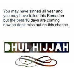 The last month of our Islamic calender is Dhul Hijjah. After the nights of Ramadan, the second most blessed time of the year are the days of Dhul Hijah. Dhul Hijjah Quotes, Eid Quotes, Arabic Quotes, Qoutes, Islamic Inspirational Quotes, Islamic Quotes, Mecca Hajj, Ramadan Tips, Eid Cards