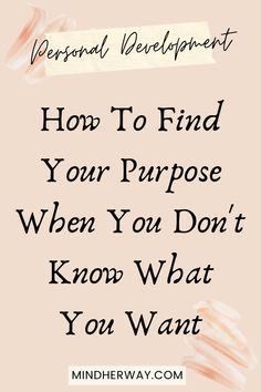 Know What You Want, How To Know, How To Find Out, Finding Purpose In Life, Life Purpose, How To Better Yourself, Finding Yourself, How To Discover Yourself, Feeling Stuck In Life