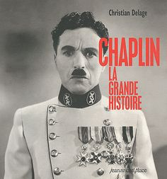 Chaplin ; La Grande Histoire - Christian Delage  http://stores.ebay.fr/ruedulivre1