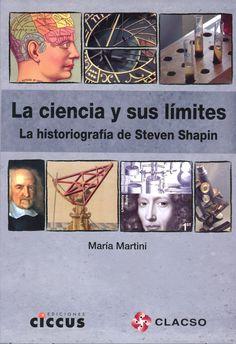 La ciencia y sus límites : la historiografía de Steven Shapin. #Ciencia #Epistemologia #Metodologia #ConocimientoCientifico #SociologiaDeLaCiencia #SociologiaDelConocimiento #ShapinSteven