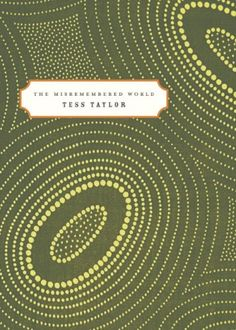 The Misremembered World  Author: Tess Taylor  Publisher: Poetry Society Of America  Publication Date: November 30, 1999  Genre: Poetry  Design Info:  Designer: Gabriele Wilson  Typefaces: Rosewood  Mrs Eaves