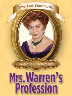 Originally banned from the stage, Mrs. Warren's Profession scandalized audiences upon its debut. The world of the idealistic Vivie is turned upside down when she learns that her family's considerable wealth comes from her mother's management of a chain of brothels. Is Mrs. Warren's profession an outrageous moral failure or a paragon of female achievement?