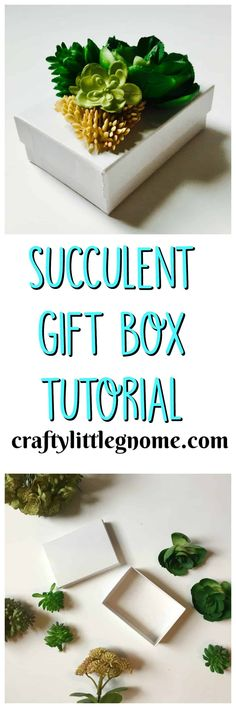 Succulent Gift Box Tutorial. Make this Gift Box with Faux Succulents and Hot Glue #succulents #succulentcrafts #giftwrap #mothersdaycrafts #mothersdaygift #giftbox #succulent #fauxsucculent #succulentbox